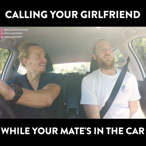 Why you don't call your Gf while your mates in the car!