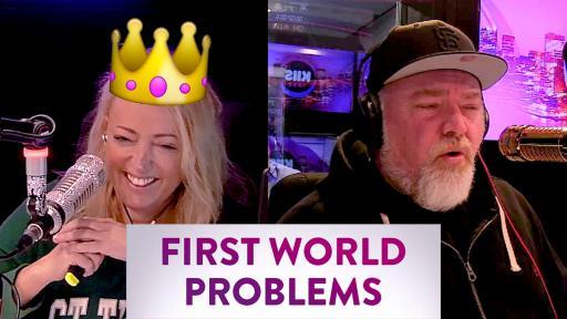 First World Problems!
