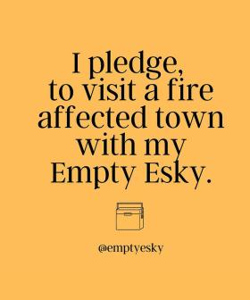 Fill Your 'Empty Esky' To Support Fire Affected Communities